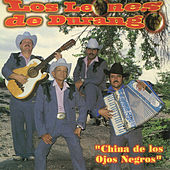 Play & Download China de los Ojos Negros by Los Leones de Durango | Napster