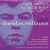 Play & Download Can I Get There By Candelight - An Irish Tribute to David McWilliams by Various Artists | Napster