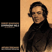 Play & Download Schumann: Symphony No. 3 in E-Flat Major, Op. 97 by NBC Symphony Orchestra | Napster