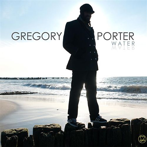 Play & Download Water by Gregory Porter | Napster