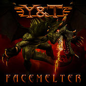 Play & Download Facemelter by Y&T | Napster