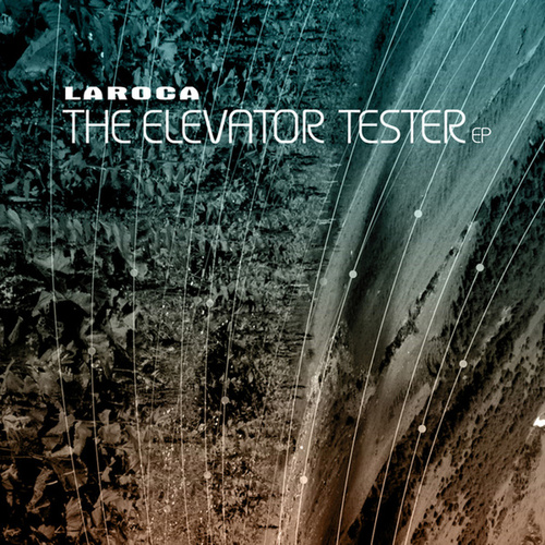 The Elevator Tester EP by Laroca