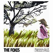 Play & Download Depression, Joy & a Moment of Fame by The Foxes | Napster