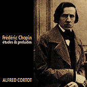 Play & Download Études and Preludes by Alfred Cortot | Napster