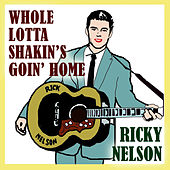 Play & Download Whole Lotta Shakin's Goin Home by Ricky Nelson | Napster