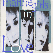 Marine Girls: In Love by Marine Girls