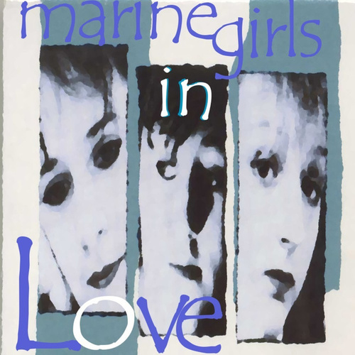 Play & Download Marine Girls: In Love by Marine Girls | Napster