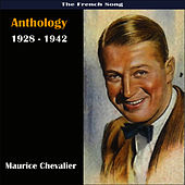 The French Song / Anthology - Recordings 1928 - 1942 by Maurice Chevalier
