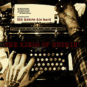 Play & Download Old Habits Die Hard by The Kings Of Nuthin' | Napster