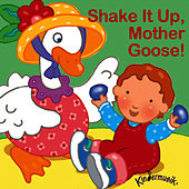 Play & Download Shake It Up, Mother Goose by Kindermusik International | Napster