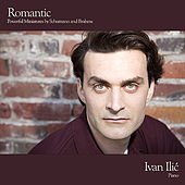 Play & Download Romantic - Powerful Miniatures by Schumann and Brahms by Ivan Ilic | Napster