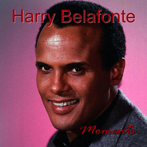 Moments by Harry Belafonte