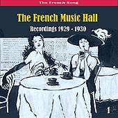 Play & Download The French Song - The French Music Hall, Volume 1 - [1929 - 1930] by Various Artists | Napster