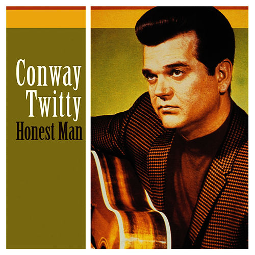 Play & Download Honest Man by Conway Twitty | Napster