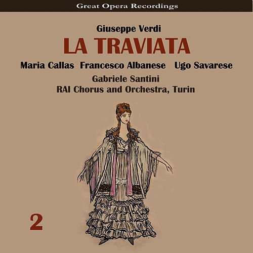 Play & Download Verdi: La traviata, Vol. 2 by Maria Callas | Napster