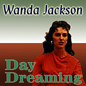 Play & Download Day Dreaming by Wanda Jackson | Napster