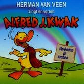 Zingt & vertelt Alfred J. Kwak - Verboden te lachen by Herman Van Veen