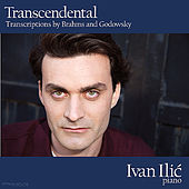 Play & Download Transcendental - Transcriptions by Brahms and Godowsky by Ivan Ilic | Napster