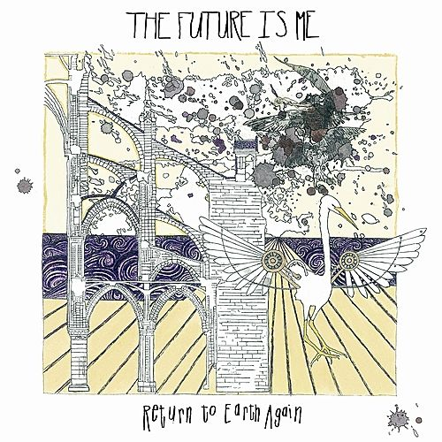 Play & Download Return to Earth Again by The Future Is Me | Napster