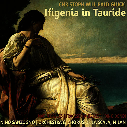 Gluck: Ifigenia in Tauride by Maria Callas