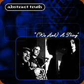 (We Had) A Thing by Abstract Truth
