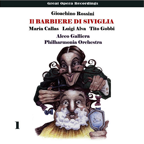 Play & Download Rossini: Il barbiere di Siviglia, Vol. 1 by Maria Callas | Napster