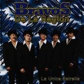 Play & Download La Unica Estrella by Bravos De La Region | Napster