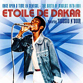 Play & Download Once Upon a Time in Senegal - The Birth of Mbalax 1979 - 1981 by Etoile De Dakar | Napster