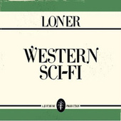Play & Download Western Sci-Fi by Loner | Napster