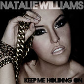 Keep Me Holding On by Natalie Williams