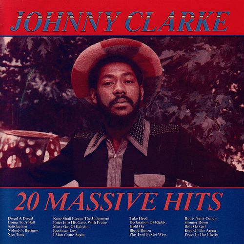 Play & Download 20 Massive Hits by Johnny Clarke | Napster