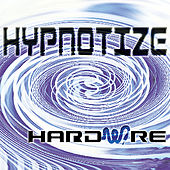 Play & Download Hypnotize by Hardwire | Napster
