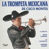 Play & Download La Trompeta Mexicana de Cuco Montes by La Trompeta Mexicana | Napster