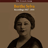 Play & Download The French Song Berthe Sylva Recordings 1927 - 1935 by Berthe Sylva | Napster