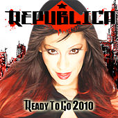 Ready To Go 2010 by Republica