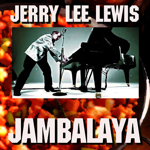 Jambalaya by Jerry Lee Lewis