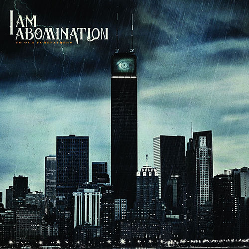 Play & Download To Our Forefathers by I Am Abomination | Napster