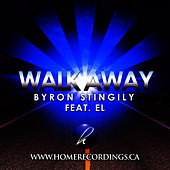 Walk Away (Byron Stingily feat. EL) by Byron Stingily