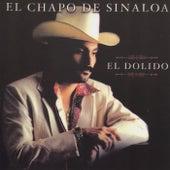 Play & Download El Dolido by El Chapo De Sinaloa | Napster