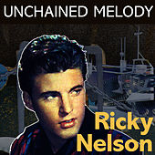 Play & Download Unchained Melody by Ricky Nelson | Napster