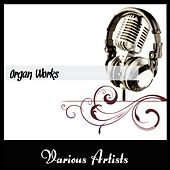 Organ Works by Various Artists