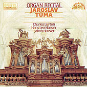 Play & Download Hassler / Luyton / Hassler:  Organ Recital by Jaroslav Tuma | Napster