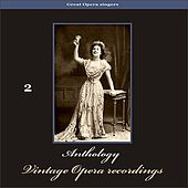 Great Opera Singers - Anthology of Vintage Opera Recordings, Volume 2 by Various Artists
