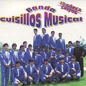 Play & Download 15 Super Exitos by Banda Cuisillos | Napster