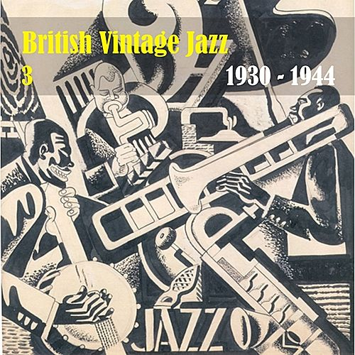 Anthology of  British Vintage Jazz, Volume 3 by Various Artists