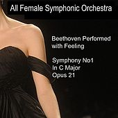 Play & Download Beethoven Performed with Feeling: Symphony No. 1 in C Major by All Female Symphonic Orchestra | Napster