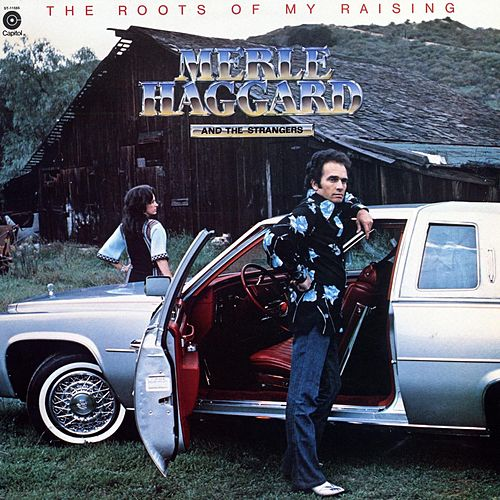 Play & Download Roots Of My Raising by Merle Haggard | Napster