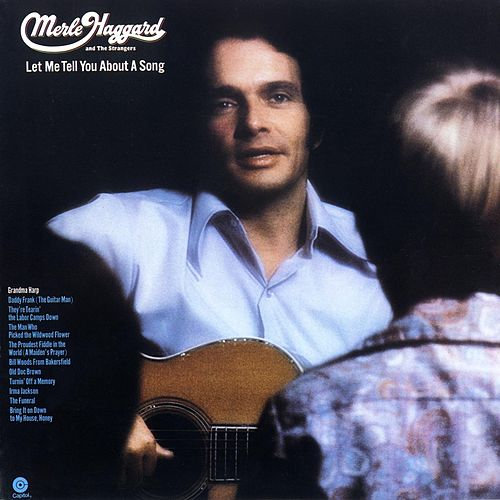 Let Me Tell You About A Song by Merle Haggard