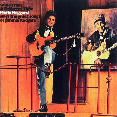 Play & Download Same Train, A Different Time by Merle Haggard | Napster