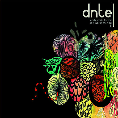 Play & Download Early Works for Me If It Works for You II by Dntel | Napster